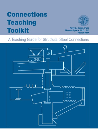 Coonecting Teaching Toolkit :A Teaching Guide for Structural Steel Connections