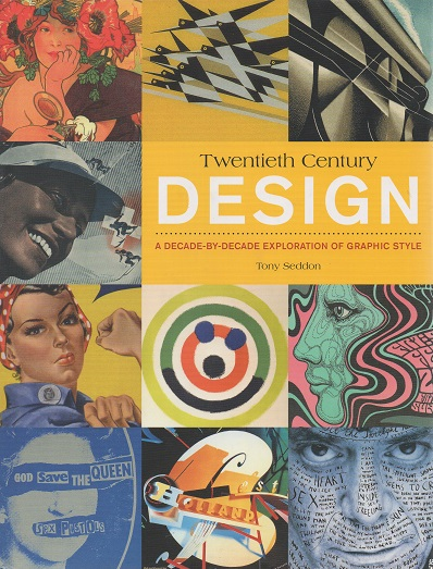 Twentieth Century Design : A Decade by Decade Exploration of Graphic Style