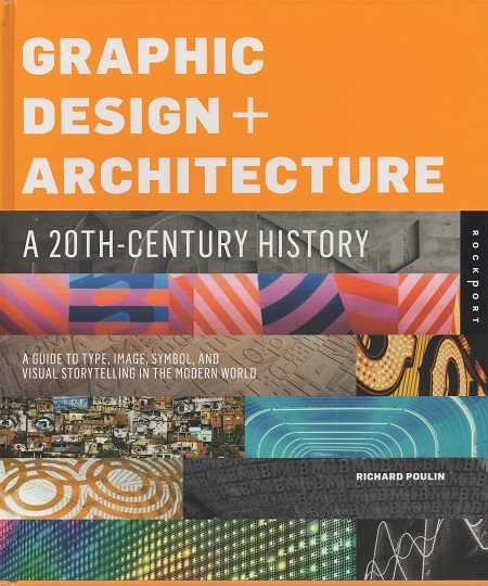 Graphic Design + Architecture a 20th - Century History