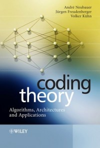 Image of Coding Theory - Algorithms, Architectures, and Applications
