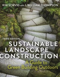 Image of Sustainable Landscape Construction A Guide to Green Building Outdoors
