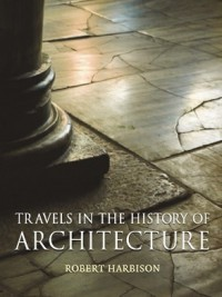 Image of Travels in the History of Architecture